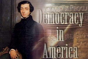De Tocqueville Democracy America 300x200 De Tocquevilles Democracy In America: Summary & Analysis