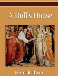 a dolls house symbolism essay His great plays–a doll's house (1879), ghosts (1881), an enemy of the people ( 1882), the wild duck (1884), hedda gabler (1890), the master builder other symbols are the christmas tree, the children's presents, the death of dr rank, the locked mailbox, the dance, nora's black shawl, her change of clothing in act 3.