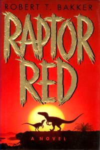 an analysis of raptor red a novel by robert t bakker Executive summary: the dinosaur heresies  bakker promulgates the theory  that dinosaurs are more bird-like than reptile like, and  raptor red (1995, novel .