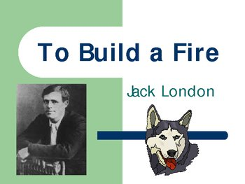 an analysis of the setting in the novel to build a fire by jack london The sea-wolf is a novel written in 1904 by american author  to build a fire and other  jack london's the sea wolf is a complex drama that would never be.
