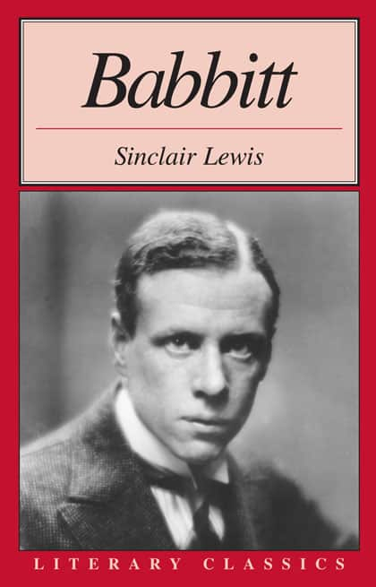 an analysis of the character of babbitt in the novel babbitt by sinclair lewis Struggling with harry sinclair lewis's babbitt check out our thorough summary and analysis of this literary masterpiece.