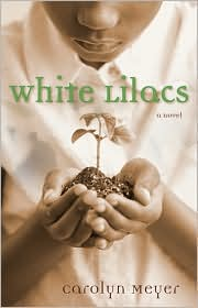 Carolyn Meyer White Lilacs Carolyn Meyer's White Lilacs: Summary, Conflict, Analysis