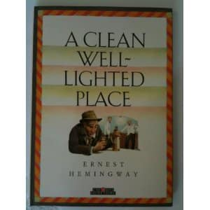 an analysis of ernest hemingways a clean well lighted place Summary late in the early morning hours, in a spanish cafe, an old man drinks   ernest hemingway  summary and analysis a clean, well-lighted place.
