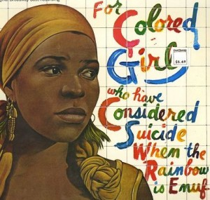 For Colored Girls who Have Considered Suicide When the Rainbow Enuf 300x285 Ntozake Shange's For Colored Girls who Have Considered Suicide/ When the Rainbow is Enuf: Style & Theme