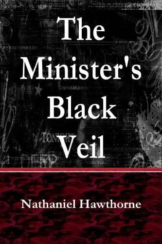 an analysis of the hidden sins in ministers black veil by nathaniel hawthorne Themes in the ministers black veil by nathaniel hawthorne themes in the minister's black veil by nathaniel hawthorne like many writers of his time, hawthorne emphasized man's inner reality, and those thoughts and feelings which are not immediately apparent.