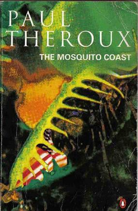 an analysis of mosquito coast by paul theroux Editions for the mosquito coast: 0618658963 (paperback published in 2006), 0140060898 (paperback published in 1982), (kindle edition), 0380619458 (paperb.