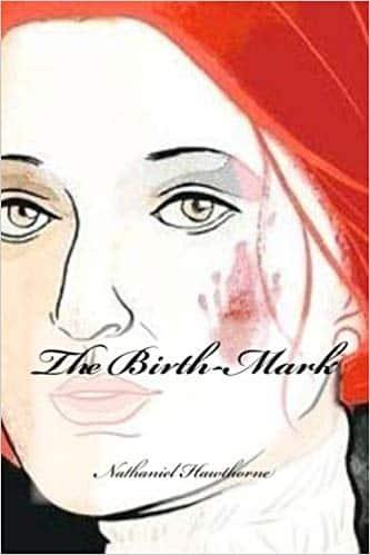 Nathaniel Hawthorne's The Birthmark: Analysis   SchoolWorkHelper